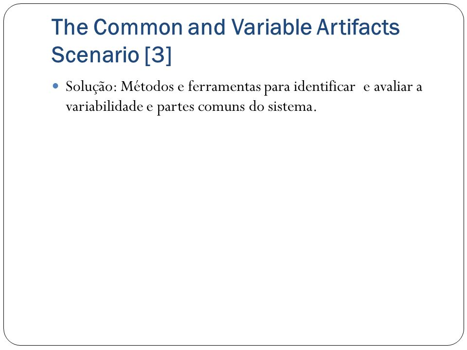 The Common and Variable Artifacts Scenario [3]